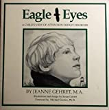 Eagle eyes: A child's view of attention deficit disorder