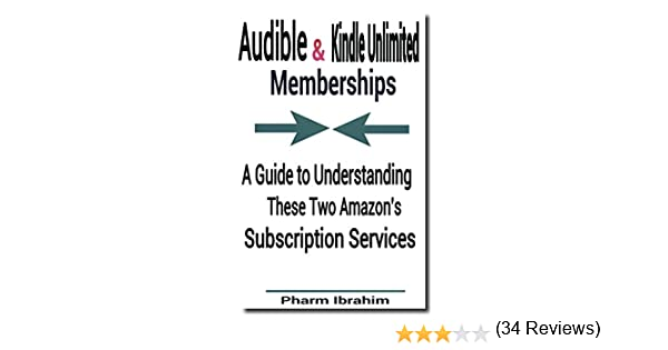 Amazon.com: Audible & Kindle Unlimited Memberships: A Guide to ...