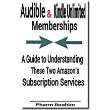 Audible & Kindle Unlimited Memberships: A Guide to Understanding These Two Amazon's Subscription Services