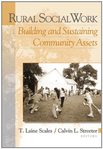 Rural Social Work: Building and Sustaining Community Assets