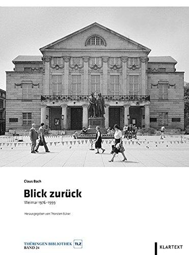 Blick zurück: Weimar 1976-1999 (Thüringen Bibliothek)