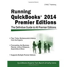 Running QuickBooks 2014 Premier Editions: The Only Definitive Guide to the Premier Editions