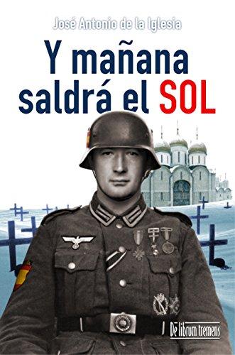 Y mañana saldrá el sol (Spanish Edition)