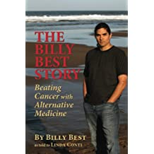 The Billy Best Story, Beating Cancer with Alternative Medicine