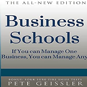 Business Schools: If You Can Manage One Business, You Can Manage Any (Bigshots' Bull) Audiobook