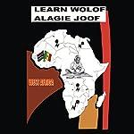 Learn Wolof: Alagie Joof | Alagie Joof
