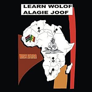 Learn Wolof: Alagie Joof Audiobook