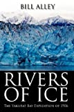 Rivers of Ice, Bill Alley, 1432794868