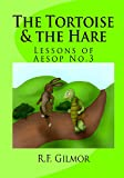 The Tortoise & The Hare: Aesop Fables (Lessons of Aesop Book 3)
