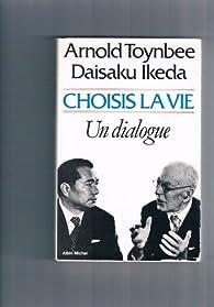 Choisis la vie par Arnold Toynbee