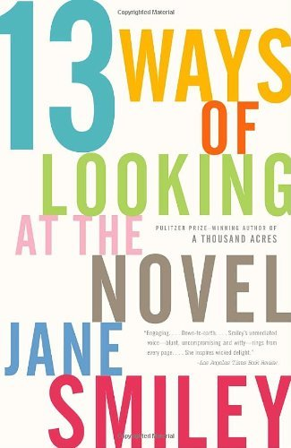 13 Ways of Looking at the Novel by Jane Smiley (12-Sep-2006) Paperback (13 Ways Of Looking At The Novel)