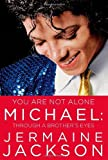 You Are Not Alone: Michael, Through a Brother's Eyes by Jermaine Jackson (2011-09-13)