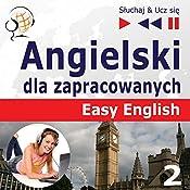 Angielski dla zapracowanych - Easy English 2: Życie codzienne (Sluchaj & Ucz sie) | Dorota Guzik
