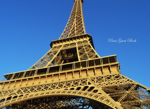 Read Online Paris Guest Book: Blank 100+ Page Option: Honeymoons, Holidays, Vacations, Funerals, Baby Showers, Birthdays, Anniversaries, Christenings, Weddings, ... & messages. (Gifts & Accessories) (Volume 10) PDF