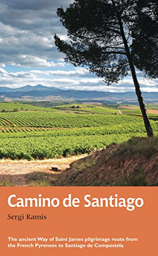 Camino de Santiago: The ancient Way of Saint James pilgrimage route from the French Pyrenees to Santiago de Compostela (Trail Guides)