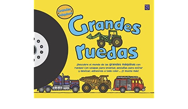 Grandes Ruedas (Spanish Edition) (Spanish) Hardcover – July, 2006