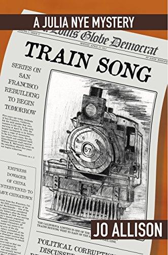 Train Song: A Novel of Suspense (The Julia Nye Mystery Series Book 5)
