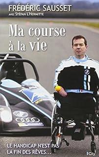 Ma course à la vie, Sausset, Frédéric