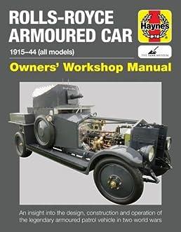 rolls royce armoured car 1915 44 all models owners workshop rh amazon com rolls royce dp system manual Rolls-Royce Interior