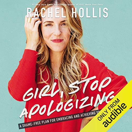 Pdf Bibles Girl, Stop Apologizing (Audible Exclusive Edition): A Shame-Free Plan for Embracing and Achieving Your Goals