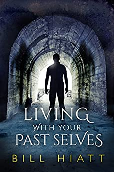 Living with Your Past Selves (Spell Weaver Book 1) by [Hiatt, Bill]