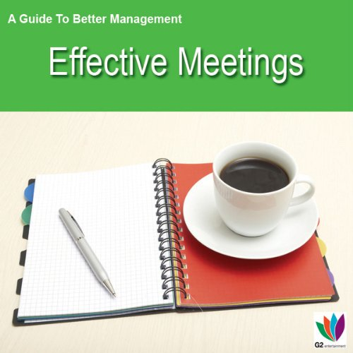 Effective Meetings: A Guide to Better Management