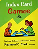 Index Card Games for ESL, Clark, Raymond C., 0866471588