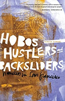 Hobos, Hustlers, and Backsliders: Homeless in San Francisco