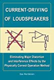 Current-Driving of Loudspeakers: Eliminating Major Distortion and Interference Effects by the Physically Correct Operation Method