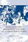 img - for Masculinities, Modernist Fiction and the Urban Public Sphere by Scott McCracken (2013-03-30) book / textbook / text book