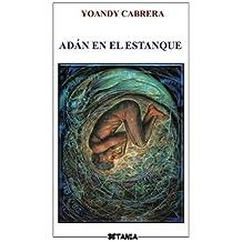 Adán en el estanque (Colección Betania de POESÍA) ...