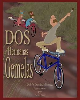 Dos Hermanas Gemelas: Basado en hechos y personajes reales (Spanish Edition) by [