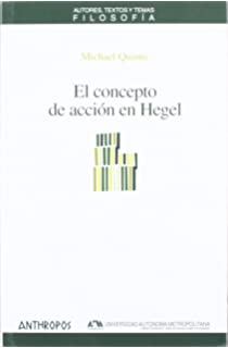 CONCEPTO DE ACCION EN HEGEL, EL (Spanish Edition)