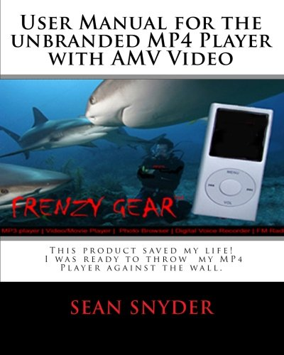- User Manual for the Unbranded MP4 Player with AMV Video: This product saved my life. I was ready to throw  my MP4 Player against the wall. A+++