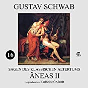 Äneas II (Sagen des klassischen Altertums 16) | Gustav Schwab