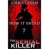MYSTERY: Serial Killer -  HOW IT ENDED: Mystery, Suspense, Thriller, Suspense Crime Thriller, Murder (Suspense Thriller Mystery, Serial Killer, crime ,  Collection, London)