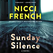 Sunday Silence: A Novel Audiobook by Nicci French Narrated by Beth Chalmers