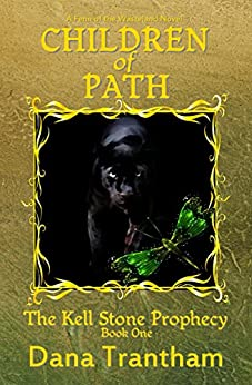 Children of Path (The Kell Stone Prophecy Book 1) by [Trantham, Dana]