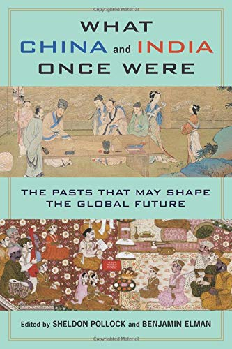 India China - What China and India Once Were: The Pasts That May Shape the Global Future