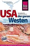 USA – der ganze Westen Das Handbuch für individuelles Entdecken (Reiseführer)