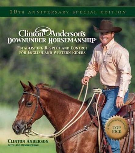 Clinton Anderson's Downunder Horsemanship: Establishing Respect and