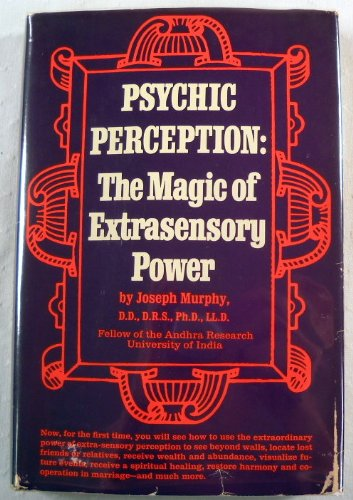 Psychic perception: The magic of extrasensory power: Joseph