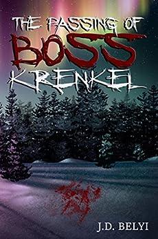 The Passing of Boss Krenkel by [Belyi, J. D.]