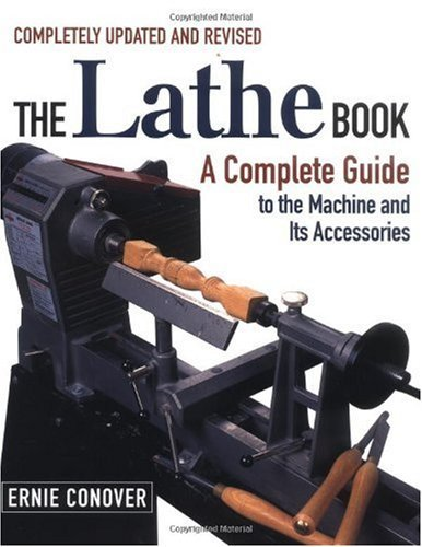 The Lathe Book: A Complete Guide to the Machine and Its Accessories (Catalogs Accessories Home)