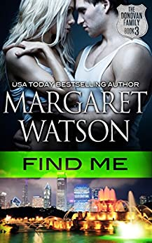 Find Me (The Donovan Family Book 3) by [Watson, Margaret]