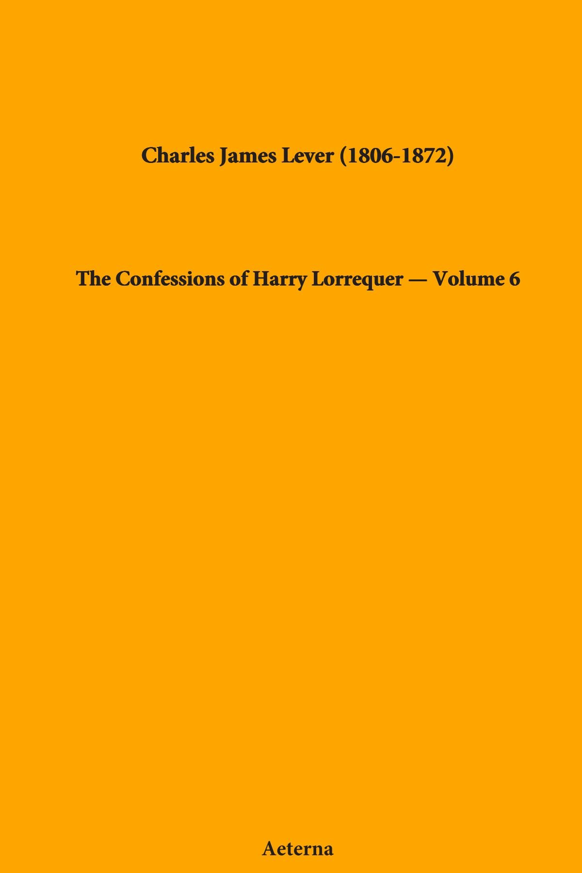 The Confessions of Harry Lorrequer — Volume 6 pdf