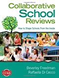 Collaborative School Reviews : How to Shape Schools from the Inside, Freedman, Beverley and Di Cecco, Raffaella, 145224295X