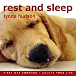 Rest and Sleep: Help Your Child Drift Off to Sleep Feeling Calm and Reassured | Lynda Hudson