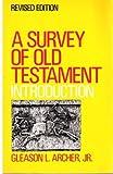 A Survey of Old Testament Introduction, Archer, Gleason L., Jr., 0802484476