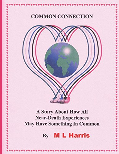 Read Online Common Connection: A Story Of What All Near-Death Experiences May Have In Common pdf epub
